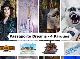 Passaporte Dreams 4 Parques - Imperdível