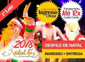 INGRESSO NATAL LUZ/DESFILE DE NATAL:EXCLUSIVO SHOW 19 HORAS